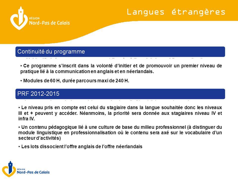 2 types de prestations Ce programme s'inscrit dans la volonté d'initier et de promouvoir un premier niveau de pratique lié à la communication en anglais et en néerlandais.