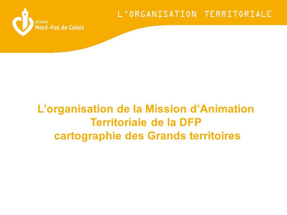 L'organisation de la Mission d'Animation Territoriale de la DFP cartographie des Grands territoires L'ORGANISATION TERRITORIALE