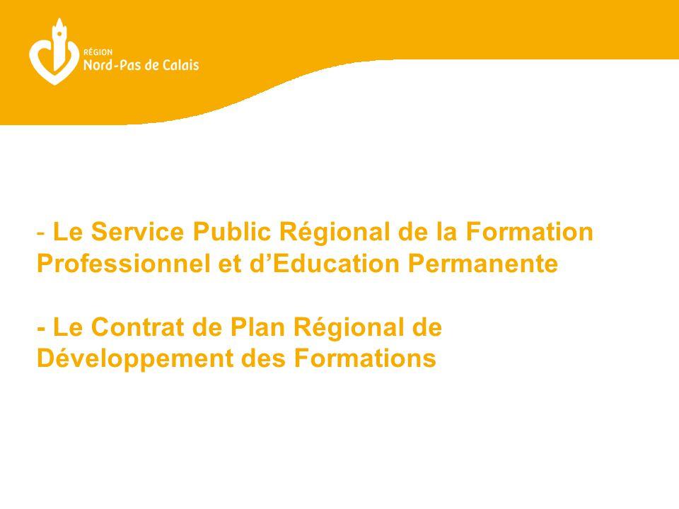 - Le Service Public Régional de la Formation Professionnel et d'Education Permanente - Le Contrat de Plan Régional de Développement des Formations