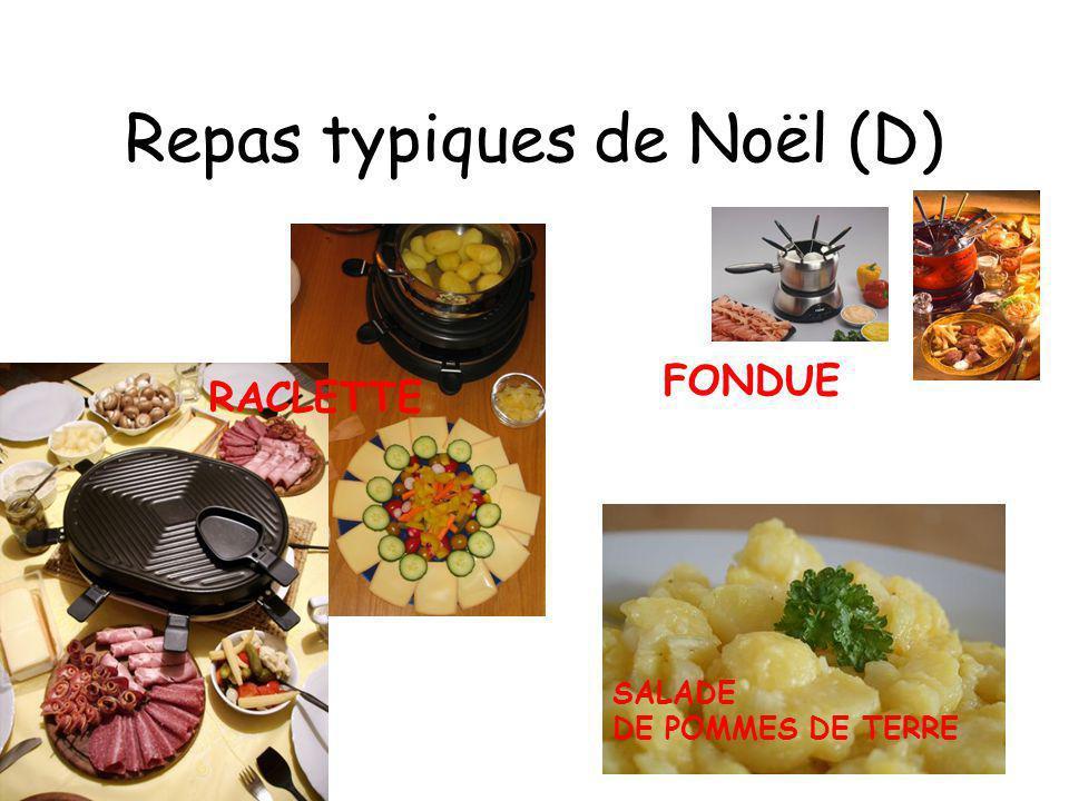 Repas typiques de Noël (D) RACLETTE FONDUE SALADE DE POMMES DE TERRE