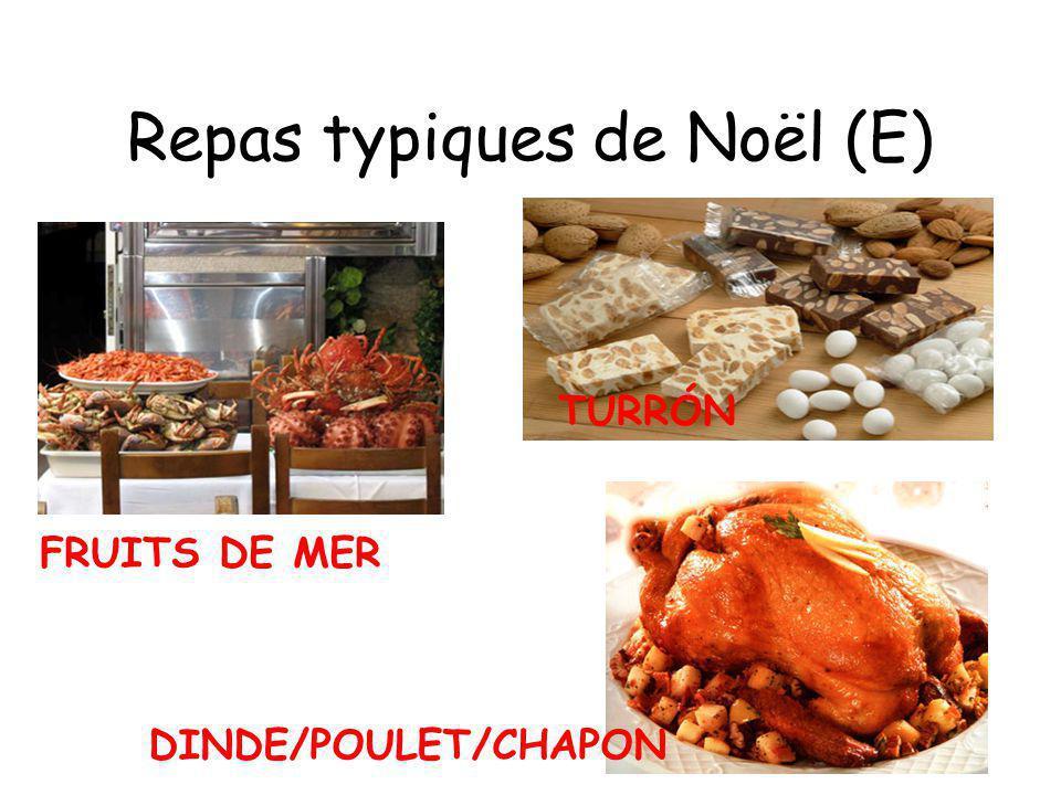 Repas typiques de Noël (E) FRUITS DE MER TURRÓN DINDE/POULET/CHAPON