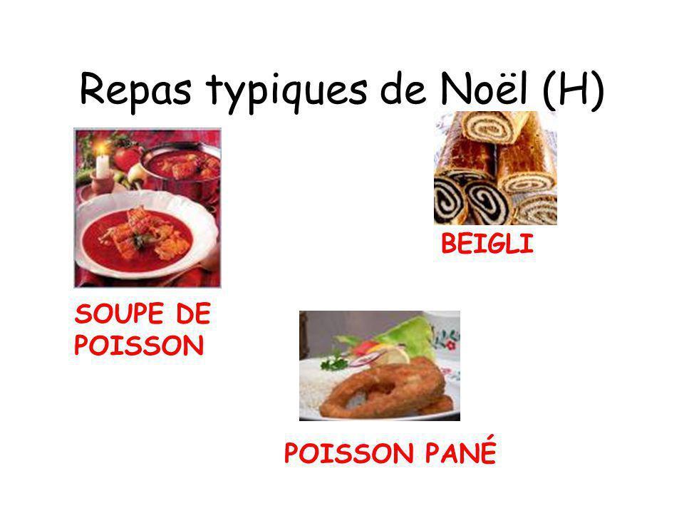 Repas typiques de Noël (H) SOUPE DE POISSON BEIGLI POISSON PANÉ