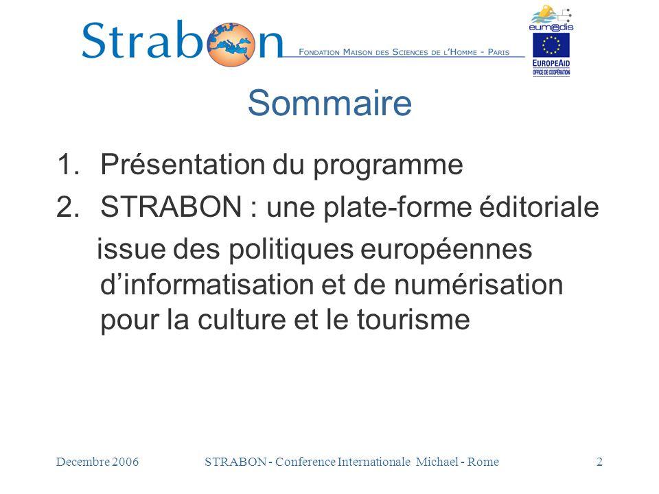 Decembre 2006STRABON - Conference Internationale Michael - Rome2 Sommaire 1.Présentation du programme 2.STRABON : une plate-forme éditoriale issue des