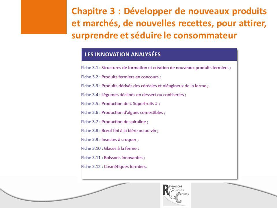 Chapitre 3 : Développer de nouveaux produits et marchés, de nouvelles recettes, pour attirer, surprendre et séduire le consommateur