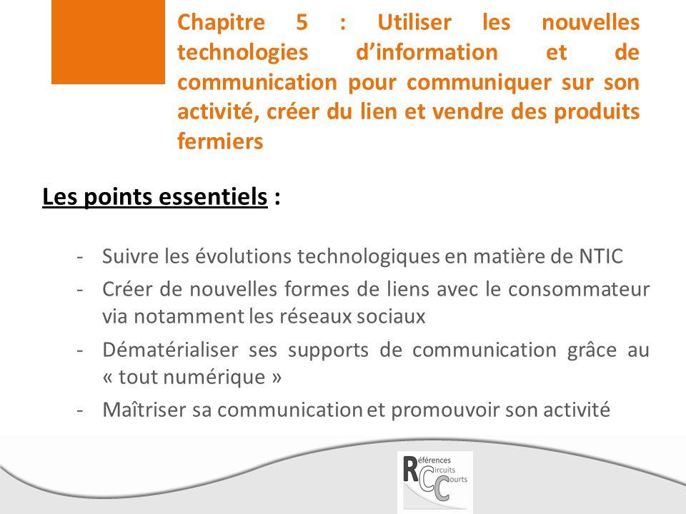 Chapitre 5 : Utiliser les nouvelles technologies d'information et de communication pour communiquer sur son activité, créer du lien et vendre des prod