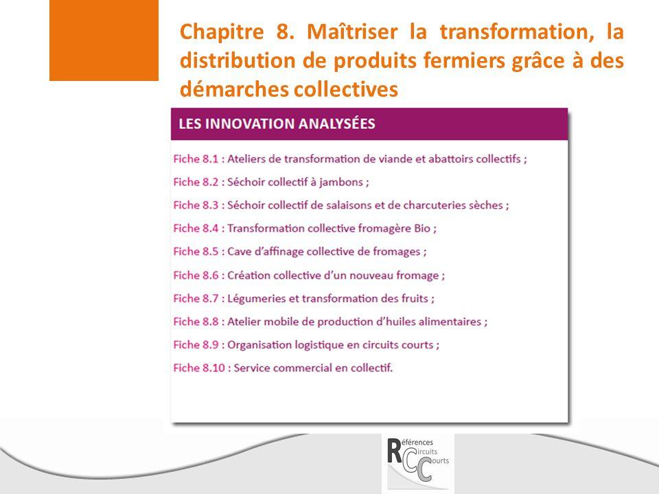 Chapitre 8. Maîtriser la transformation, la distribution de produits fermiers grâce à des démarches collectives