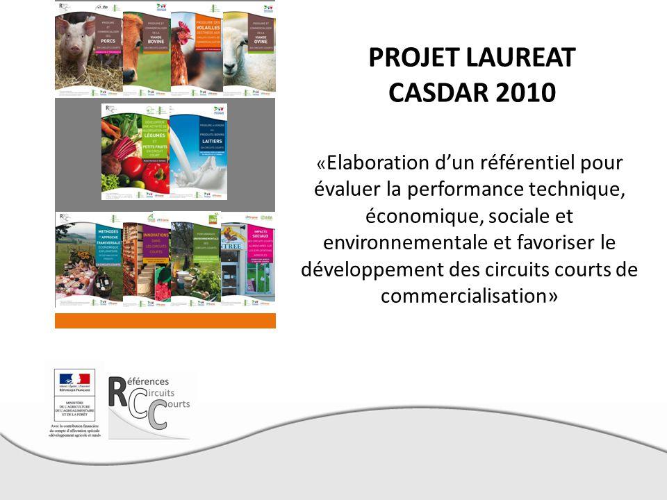 PROJET LAUREAT CASDAR 2010 « Elaboration d'un référentiel pour évaluer la performance technique, économique, sociale et environnementale et favoriser