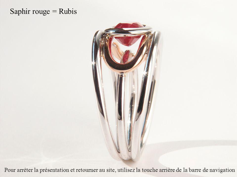 Saphir rouge = Rubis Pour arrêter la présentation et retourner au site, utilisez la touche arrière de la barre de navigation