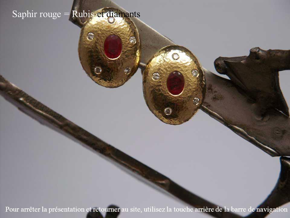 Saphir rouge = Rubis et diamants Pour arrêter la présentation et retourner au site, utilisez la touche arrière de la barre de navigation