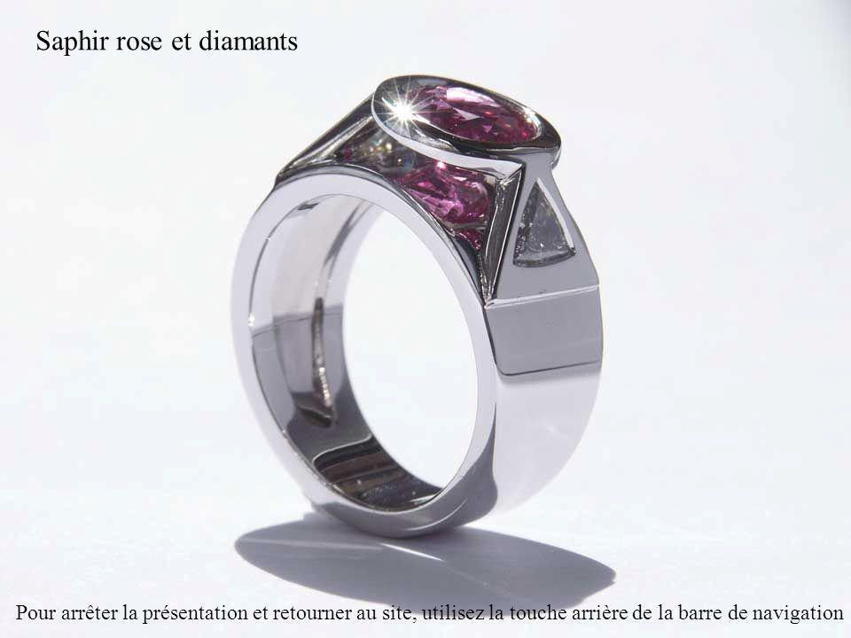 Saphir rose et diamants Pour arrêter la présentation et retourner au site, utilisez la touche arrière de la barre de navigation
