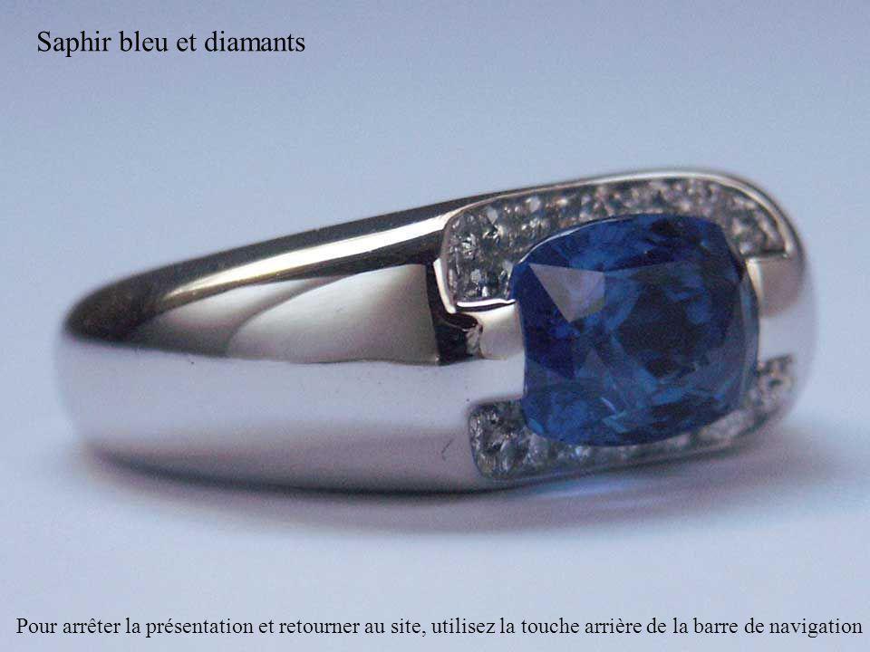 Saphir bleu et diamants Pour arrêter la présentation et retourner au site, utilisez la touche arrière de la barre de navigation