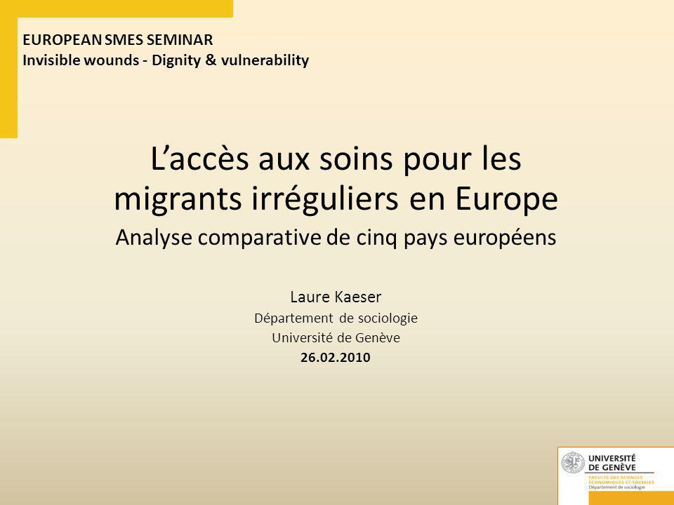 L'accès aux soins pour les migrants irréguliers en Europe Analyse comparative de cinq pays européens Laure Kaeser Département de sociologie Université