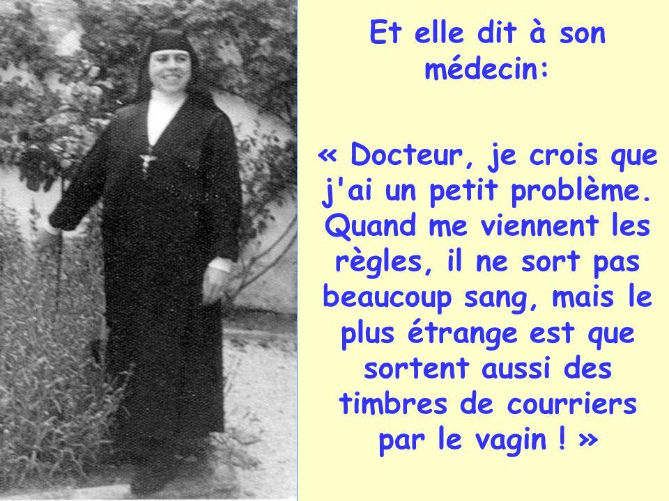Une religieuse, préoccupée par sa santé, décide de consulter un gynécologue pour lui conter son cas très particulier.