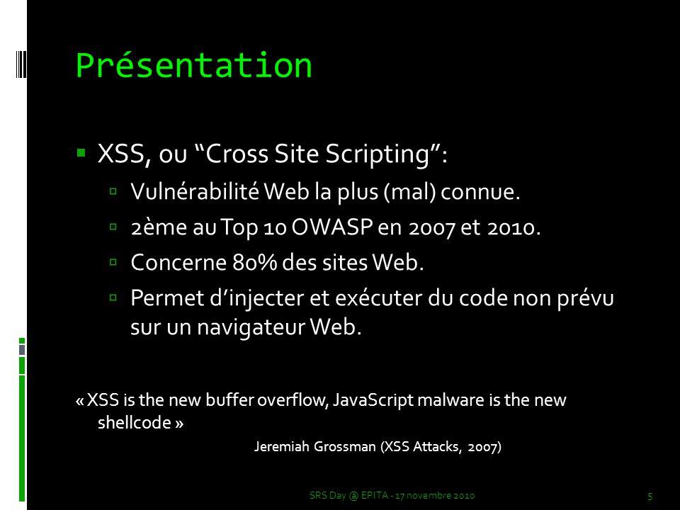 Présentation  XSS, ou Cross Site Scripting :  Vulnérabilité Web la plus (mal) connue.