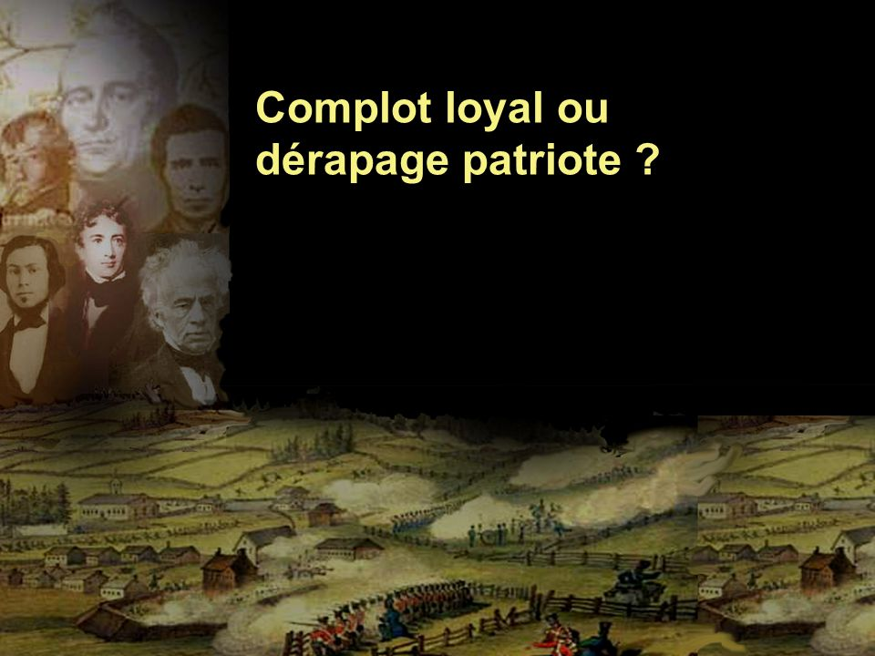 Complot loyal ou dérapage patriote