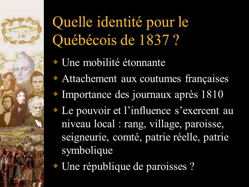 Quelle identité pour le Québécois de 1837 .