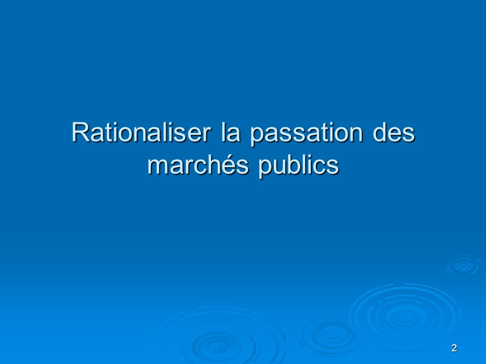 Rationaliser la passation des marchés publics 2