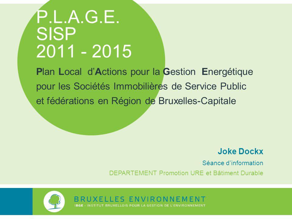P.L.A.G.E. SISP 2011 - 2015 Plan Local d'Actions pour la Gestion Energétique pour les Sociétés Immobilières de Service Public et fédérations en Région