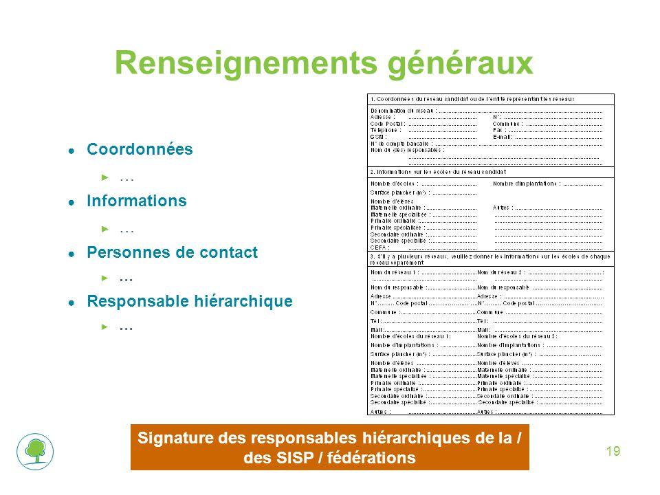 19 Renseignements généraux ● Coordonnées ► … ● Informations ► … ● Personnes de contact ► … ● Responsable hiérarchique ► … Signature des responsables h