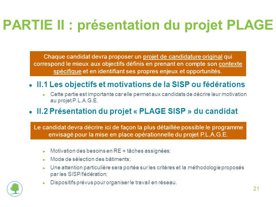 21 PARTIE II : présentation du projet PLAGE ● II.1 Les objectifs et motivations de la SISP ou fédérations ► Cette partie est importante car elle perme