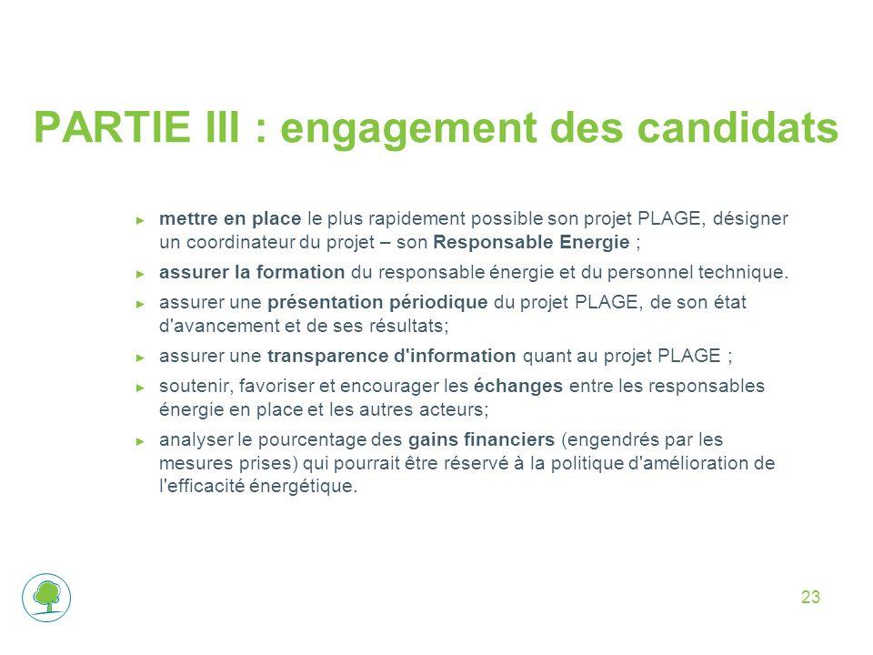 23 PARTIE III : engagement des candidats ► mettre en place le plus rapidement possible son projet PLAGE, désigner un coordinateur du projet – son Resp
