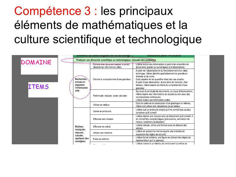 Compétence 3 : les principaux éléments de mathématiques et la culture scientifique et technologique