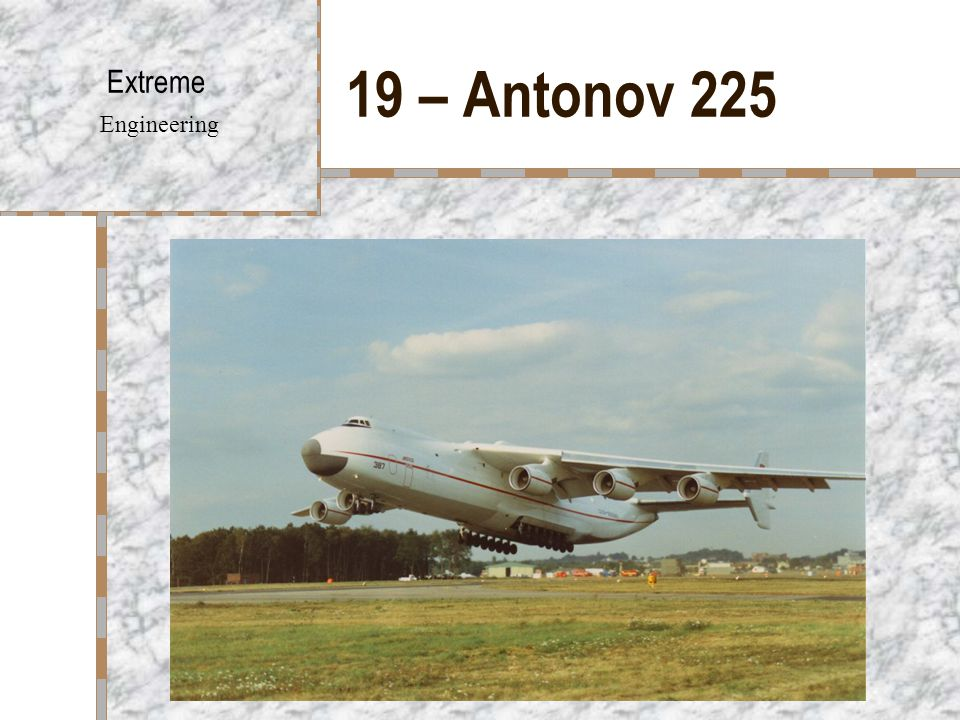 19 – Antonov 225 Extreme Engineering