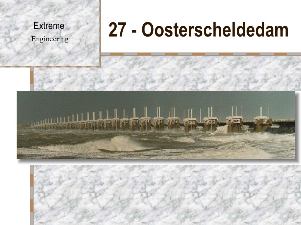 27 - Oosterscheldedam Extreme Engineering