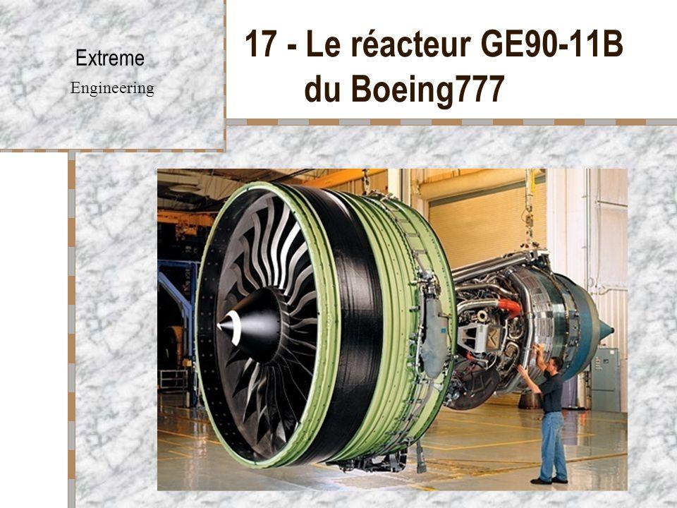 17 - Le réacteur GE90-11B du Boeing777 Extreme Engineering