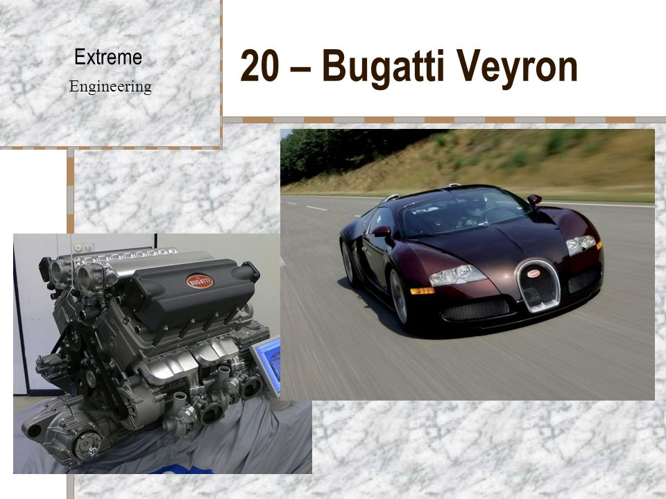 20 – Bugatti Veyron Extreme Engineering