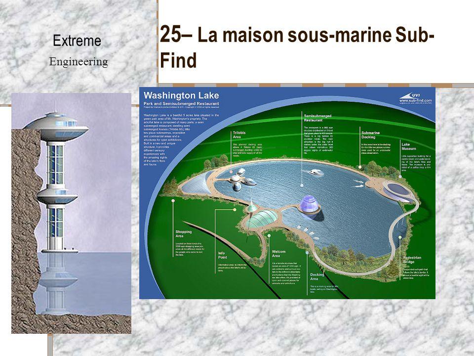 25– La maison sous-marine Sub- Find Extreme Engineering