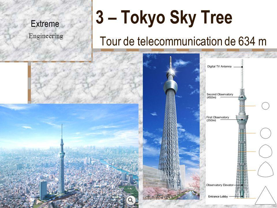 3 – Tokyo Sky Tree Tour de telecommunication de 634 m Extreme Engineering
