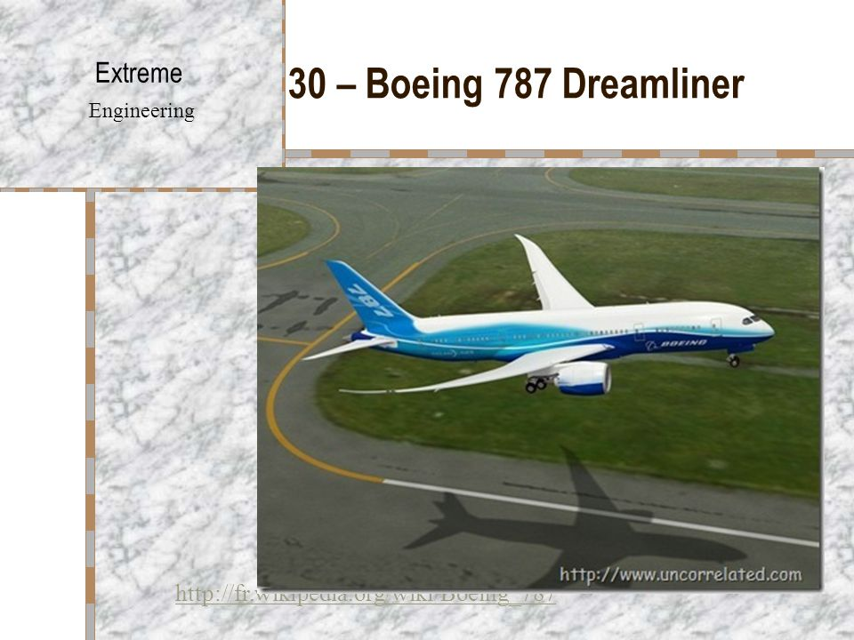 30 – Boeing 787 Dreamliner Extreme Engineering http://fr.wikipedia.org/wiki/Boeing_787
