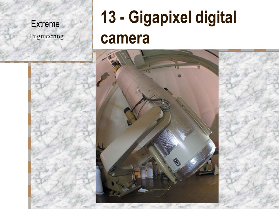 13 - Gigapixel digital camera Extreme Engineering