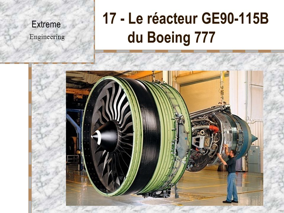 17 - Le réacteur GE90-115B du Boeing 777 Extreme Engineering