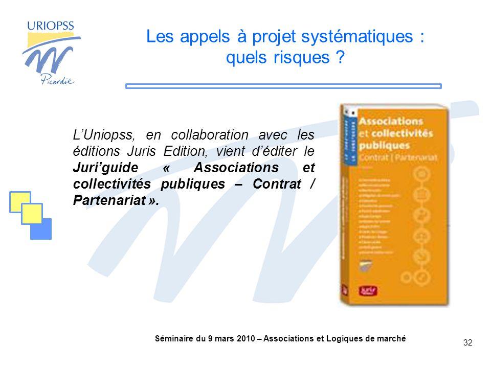 Séminaire du 9 mars 2010 – Associations et Logiques de marché 32 Les appels à projet systématiques : quels risques .