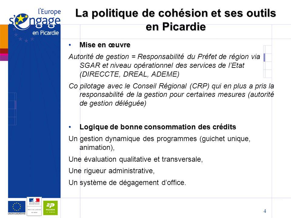 4 La politique de cohésion et ses outils en Picardie Mise en œuvreMise en œuvre Autorité de gestion = Responsabilité du Préfet de région via SGAR et n