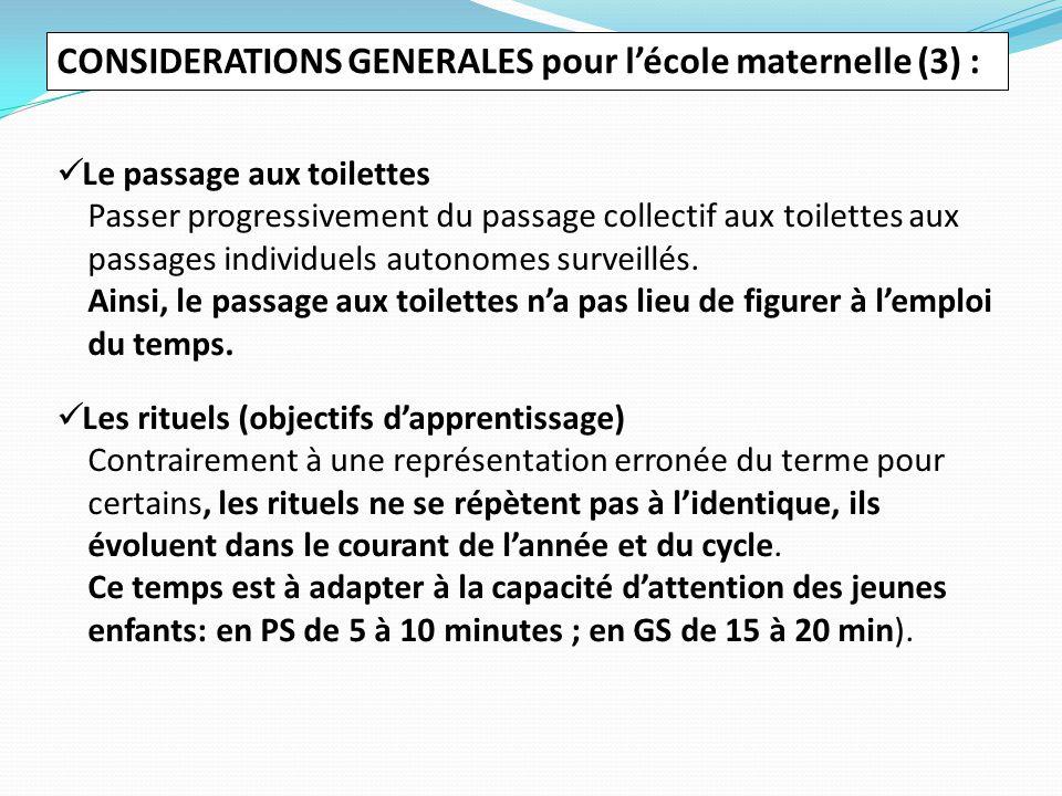CONSIDERATIONS GENERALES pour l'école maternelle (3) : Le passage aux toilettes Passer progressivement du passage collectif aux toilettes aux passages individuels autonomes surveillés.