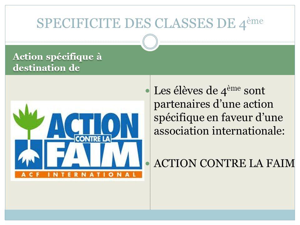 Action spécifique à destination de Les élèves de 4 ème sont partenaires d'une action spécifique en faveur d'une association internationale: ACTION CON