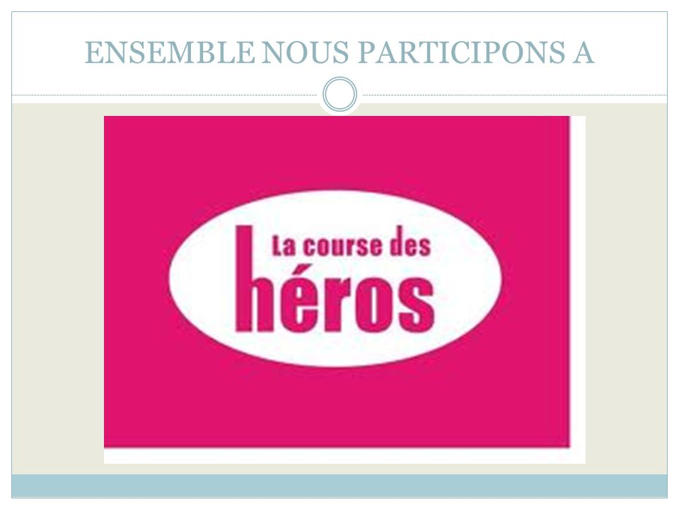 ENSEMBLE NOUS PARTICIPONS A