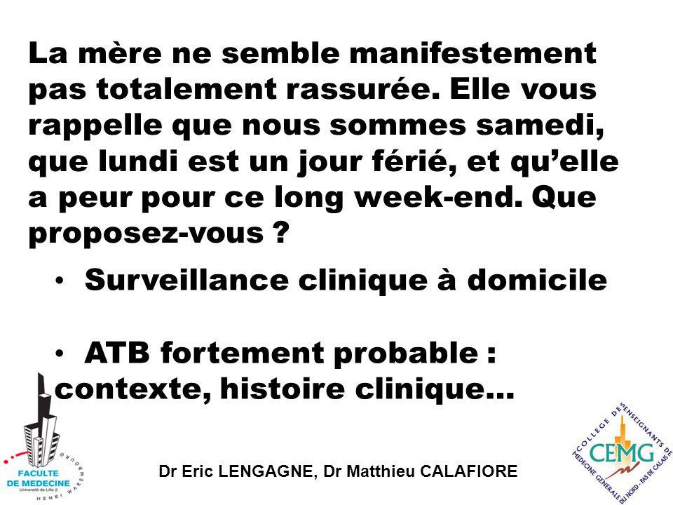 Dr Eric LENGAGNE, Dr Matthieu CALAFIORE La mère ne semble manifestement pas totalement rassurée.