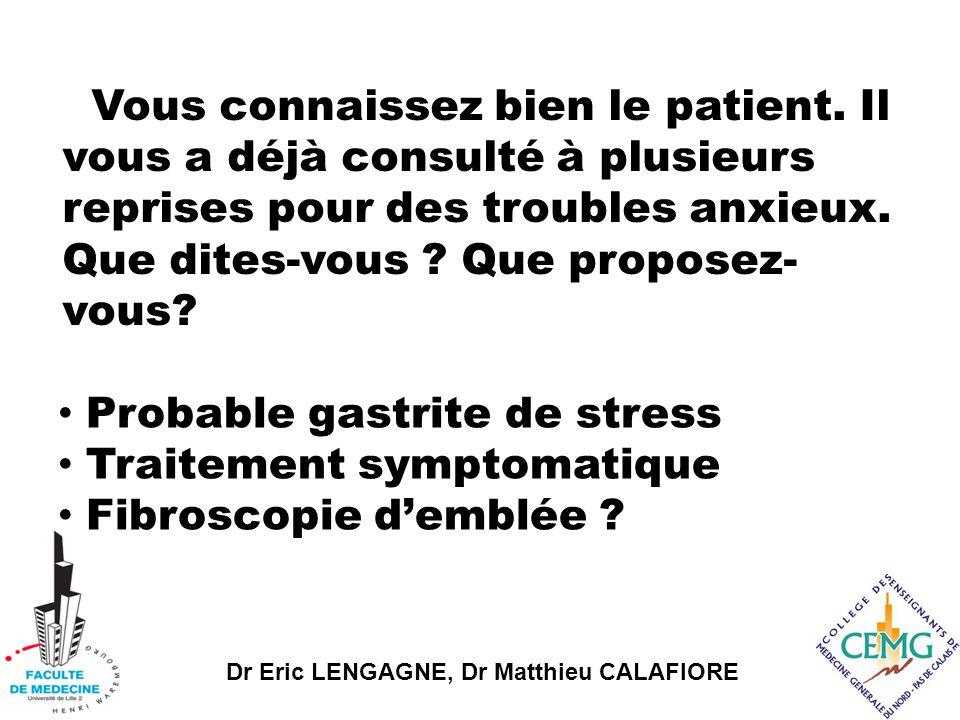 Dr Eric LENGAGNE, Dr Matthieu CALAFIORE Vous connaissez bien le patient.