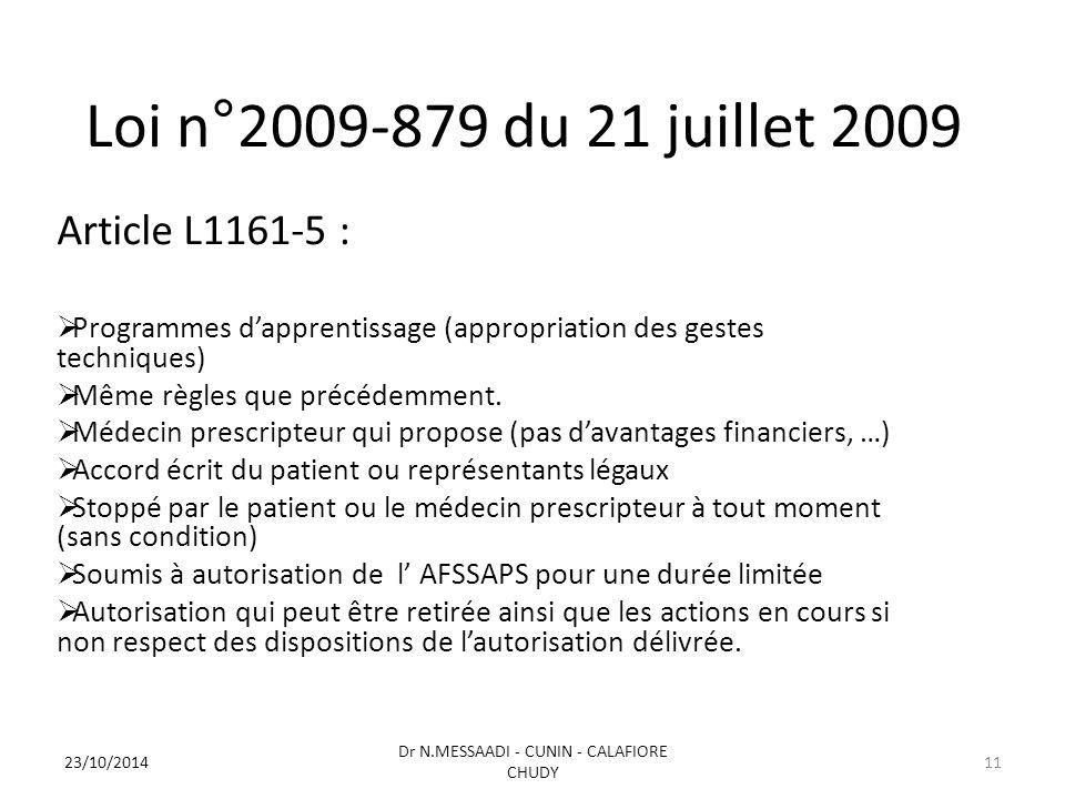 Loi n°2009-879 du 21 juillet 2009 Article L1161-5 :  Programmes d'apprentissage (appropriation des gestes techniques)  Même règles que précédemment.