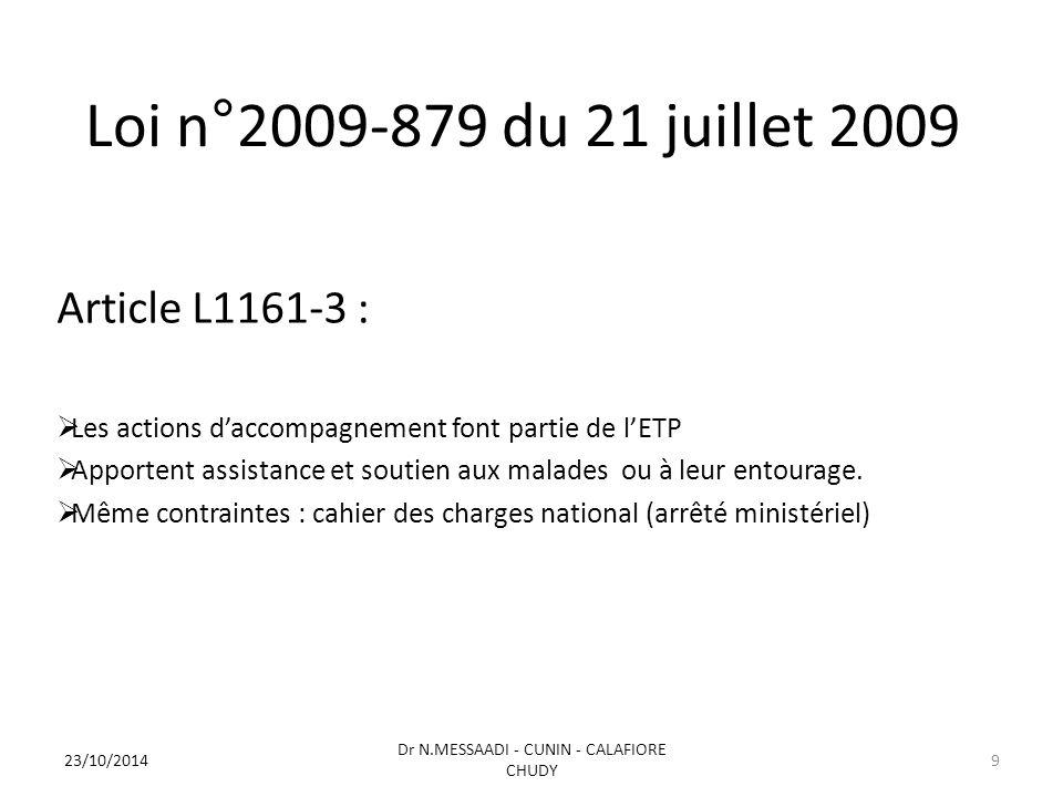 Loi n°2009-879 du 21 juillet 2009 Article L1161-3 :  Les actions d'accompagnement font partie de l'ETP  Apportent assistance et soutien aux malades ou à leur entourage.