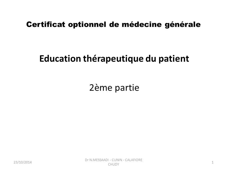 Certificat optionnel de médecine générale Education thérapeutique du patient 2ème partie Dr N.MESSAADI - CUNIN - CALAFIORE CHUDY 23/10/20141
