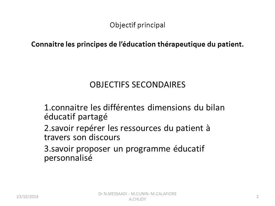 Objectif principal Connaitre les principes de l'éducation thérapeutique du patient.