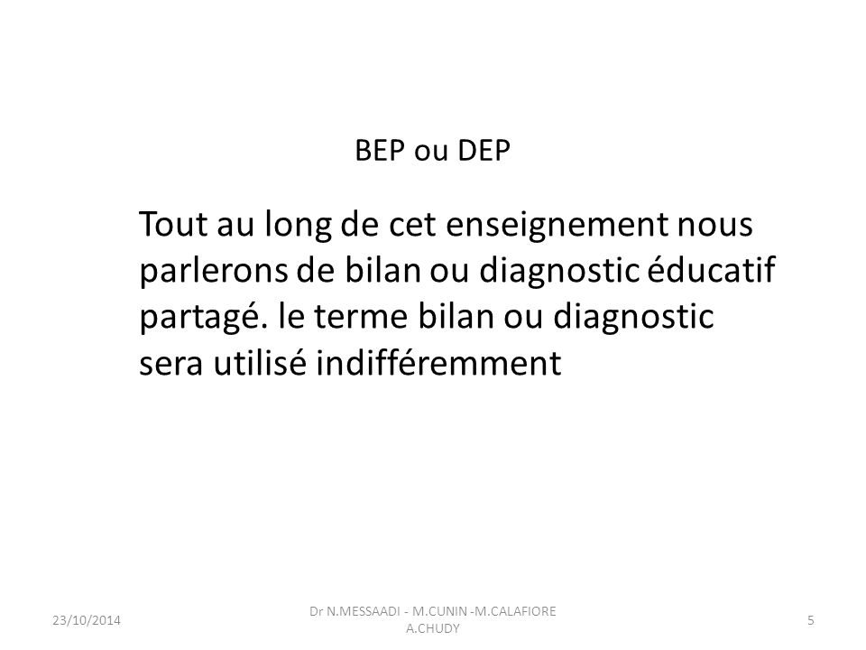 BEP ou DEP Tout au long de cet enseignement nous parlerons de bilan ou diagnostic éducatif partagé.