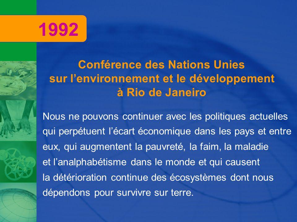 Conférence des Nations Unies sur l'environnement et le développement à Rio de Janeiro Nous ne pouvons continuer avec les politiques actuelles qui perp