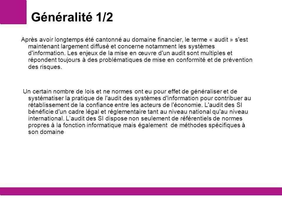 Généralité 1/2 Après avoir longtemps été cantonné au domaine financier, le terme « audit » s'est maintenant largement diffusé et concerne notamment le
