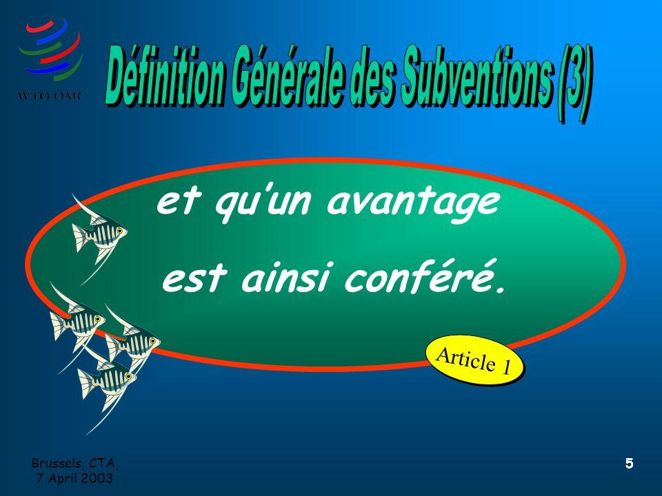 Brussels, CTA, 7 April 2003 5 et qu'un avantage est ainsi conféré. Article 1
